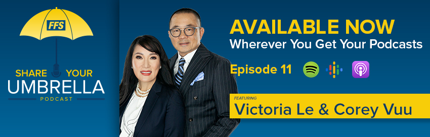 Share Your Umbrella Podcast: A Conversation with Victoria Le & Corey Vuu